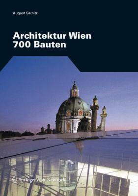 Architektur Wien: 700 Bauten 9783211715352