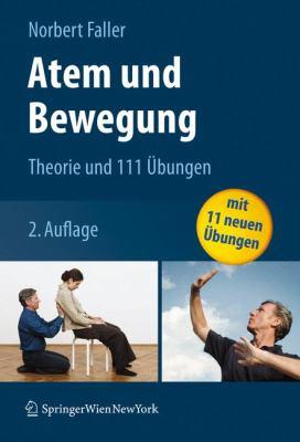 Atem Und Bewegung: Theorie Und 111 Ubungen 9783211094563