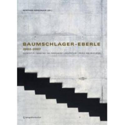Baumschlager Eberle 2002 2007: Architektur - Menschen Und Ressourcen - Architecture - People and Resources 9783211714683