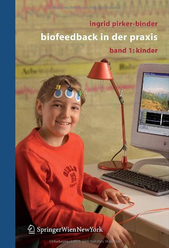 Biofeedback in Der Praxis: Band 1: Kinder 9783211291900