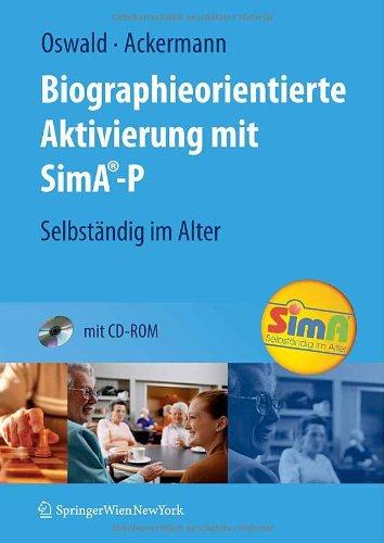 Biographieorientierte Aktivierung Mit Sima-P: Selbst Ndig Im Alter 9783211799017