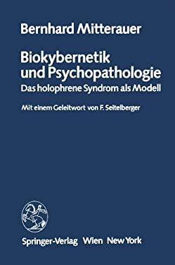 Biokybernetik Und Psychopathologie: Das Holophrene Syndrom ALS Modell 9783211817605