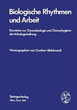 Biologische Rhythmen Und Arbeit: Bausteine Zur Chronobiologie Und Chronohygiene Der Arbeitsgestaltung 9783211813720