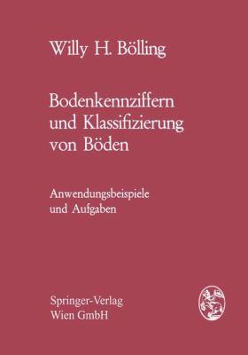 Bodenkennziffern Und Klassifizierung Von Baden: Anwendungsbeispiele Und Aufgaben 9783211810385