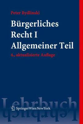 Burgerliches Recht Band 1 Allgemeiner Teil 9783211740743