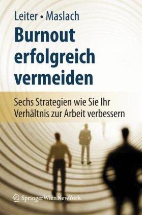 Burnout Erfolgreich Vermeiden: Sechs Strategien, Wie Sie Ihr Verhaltnis Zur Arbeit Verbessern 9783211486351