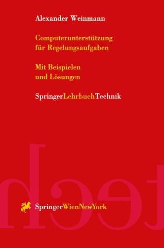 Computerunterst Tzung Fur Regelungsaufgaben: Mit Beispielen Und L Sungen 9783211833469