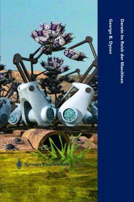 Darwin Im Reich Der Maschinen: Die Evolution Der Globalen Intelligenz 9783211835883