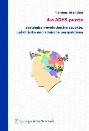 Das Adhs-Puzzle: Systemisch-Evolution Re Aspekte, Unfallrisiko Und Klinische Perspektiven 9783211221655