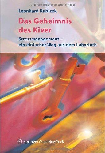 Das Geheimnis Des Kiver: Ein Einfacher Weg Zu Mehr Lebensqualit T Und Zufriedenheit 9783211335505