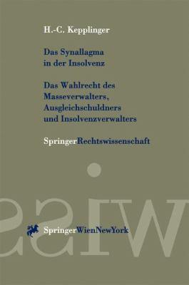 Das Synallagma in Der Insolvenz: Das Wahlrecht Des Masseverwalters, Ausgleichsschuldners Und Insolvenzverwalters 9783211835173