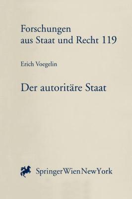 Der Autoritare Staat: Ein Versuch Uber Das Osterreichische Staats Problem 9783211830697