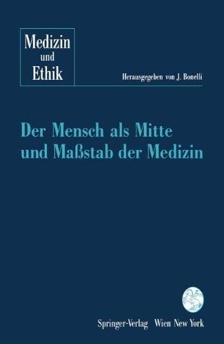 Der Mensch ALS Mitte Und Mastab Der Medizin 9783211824108