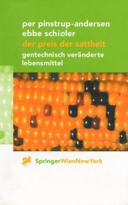 Der Preis Der Sattheit: Gentechnisch Ver Nderte Lebensmittel 9783211836606