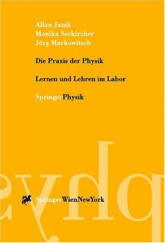 Die Praxis Der Physik: Lernen Und Lehren Im Labor 9783211832967