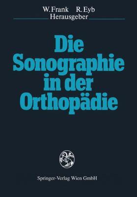 Die Sonographie in Der Orthopadie 9783211820766