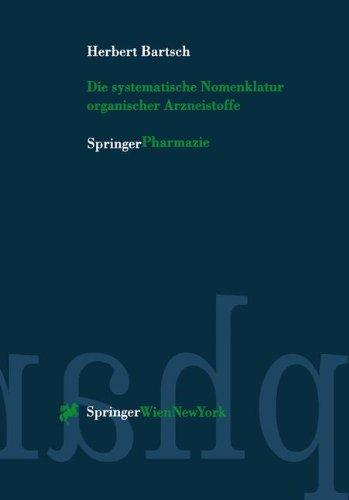 Die Systematische Nomenklatur Organischer Arzneistoffe 9783211831229