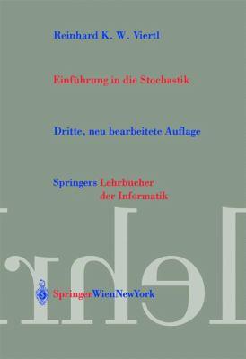 Einfuhrung in Die Stochastik: Mit Elementen Der Bayes-Statistik Und Der Analyse Unscharfer Information 9783211008379
