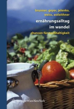 Ern Hrungsalltag Im Wandel: Chancen Fur Nachhaltigkeit 9783211486047