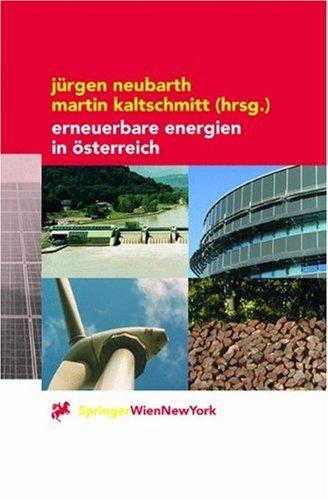 Erneuerbare Energien in Sterreich: Systemtechnik, Potenziale, Wirtschaftlichkeit, Umweltaspekte 9783211835791