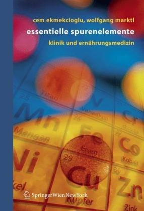 Essentielle Spurenelemente: Klinik Und Ernuhrungsmedizin 9783211208595