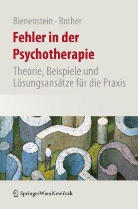 Fehler in Der Psychotherapie: Theorie, Beispiele Und L Sungsans Tze F R Die Praxis 9783211756027