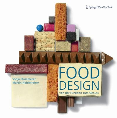 Food Design: Von Der Funktion Zum Genuss - From Function to Feast 9783211235126