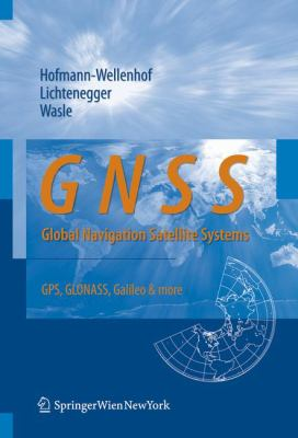 GNSS: Global Navigation Satellite Systems: GPS, GLONASS, Galileo, and More 9783211730126