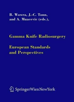Gamma Knife Radiosurgery: European Standards and Perspectives 9783211228708