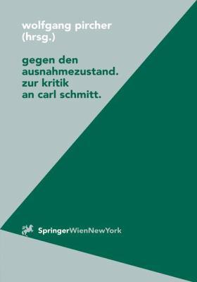 Gegen Den Ausnahmezustand: Zur Kritik an Carl Schmitt 9783211830789