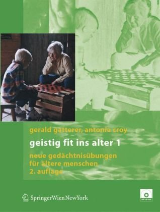 Geistig Fit Ins Alter 1: Neue GED Chtnis Bungen Fur Ltere Menschen (2. Aufl.) 9783211214046