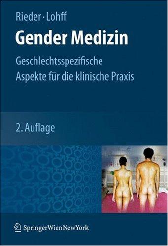 Gender Medizin: Geschlechtsspezifische Aspekte fur die Klinische Praxis 9783211682890