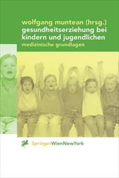 Gesundheitserziehung Bei Kindern Und Jugendlichen: Medizinische Grundlagen