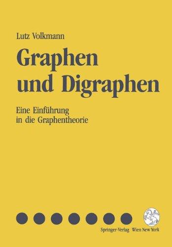 Graphen Und Digraphen: Eine Einfa1/4hrung in Die Graphentheorie 9783211822678