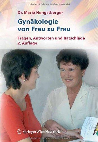 Gynakologie Von Frau Zu Frau: Fragen, Antworten Und Ratschlage 9783211708323