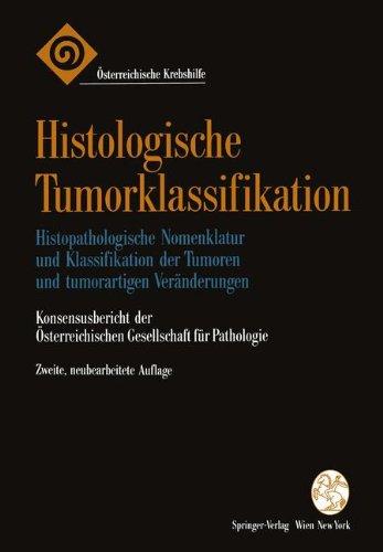 Histologische Tumorklassifikation: Histopathologische Nomenklatur Und Klassifikation Der Tumoren Und Tumorartigen Veranderungen. Konsensusbericht Der 9783211825372