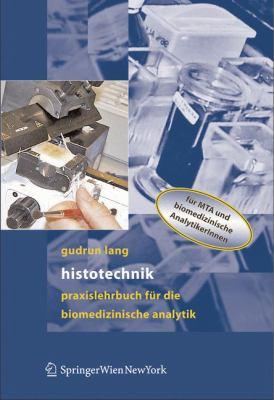 Histotechnik: Praxislehrbuch Fur Die Biomedizinische Analytik 9783211331415