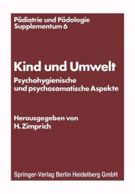 Kind Und Umwelt: Psychohygienische Und Psychosomatische Aspekte 9783211815717