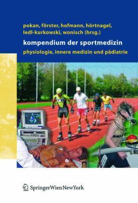 Kompendium Der Sportmedizin: Physiologie, Innere Medizin Und P Diatrie 9783211212530