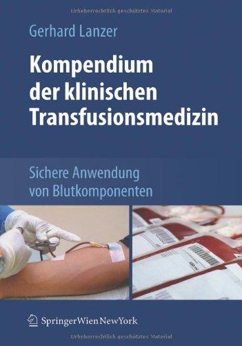 Kompendium Der Klinischen Transfusionsmedizin: Sichere Anwendung Von Blutkomponenten 9783211898505