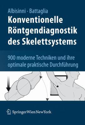 Konventionelle R Ntgendiagnostik Des Skelettsystems: 900 Moderne Techniken Und Ihre Optimale Praktische Durchf Hrung 9783211835050