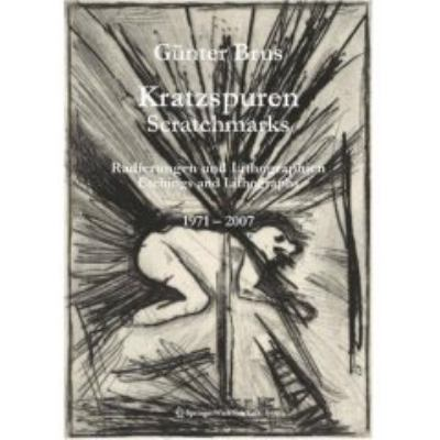 Kratzspuren/Scratchmarks: Radierungen Und Lithographien 1971-2007/Etchings and Lithographs 1971-2007 9783211759035