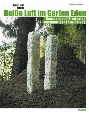 Kunst Und Kirche 4/2009: Hei E Luft Im Garten Eden Konzepte Und Strategien Nachhaltiger Entwicklung 9783211992807