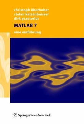 MATLAB 7: Eine Einf Hrung 9783211211373