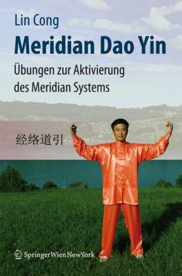 Meridian Dao Yin: Ubungen Zur Aktivierung Des Meridian Systems 9783211720875