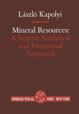 Mineral Resources: A System Analytical and Functional Approach 9783211820087