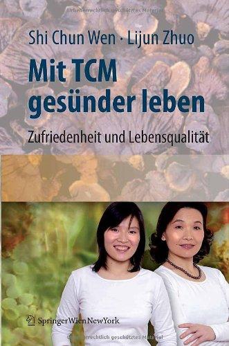 Mit Tcm Ges Nder Leben: Zufriedenheit Und Lebensqualit T F R Den Alltag 9783211771402