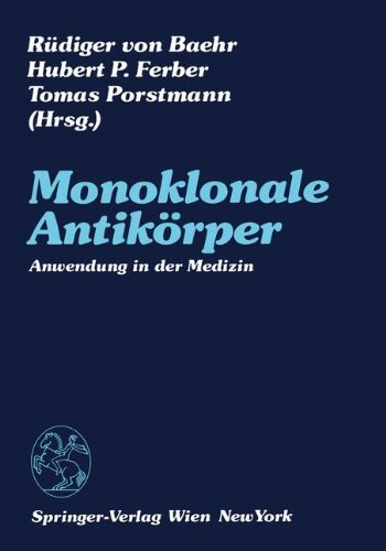 Monoklonale Antikarper: Anwendung in Der Medizin 9783211821374
