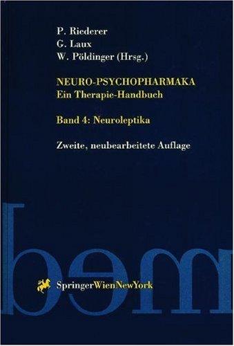 Neuro-Psychopharmaka Ein Therapie-Handbuch: Band 4: Neuroleptika 9783211829431