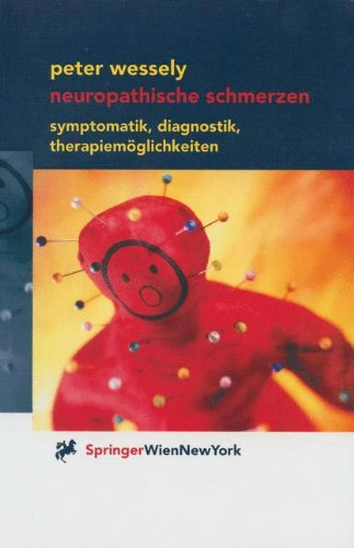 Neuropathische Schmerzen: Symptomatik, Diagnostik, Therapiemaglichkeiten 9783211836668